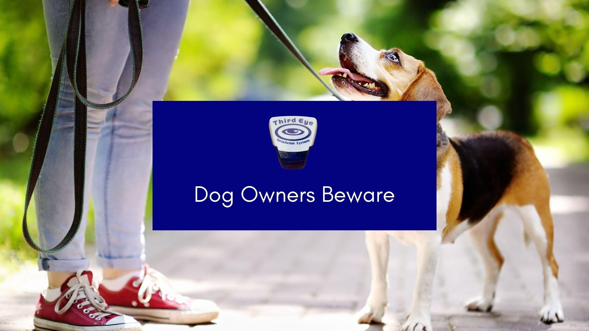 Dog Owners - beware